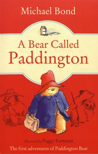 Michael Bond - A Bear Called Paddington.