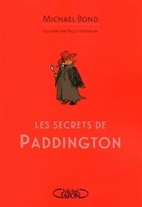 Michael Bond et Peggy Fortnum - Les secrets de Paddington.