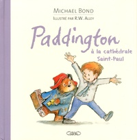 Michael Bond et Robert W. Alley - Paddington à la cathédrale Saint-Paul.