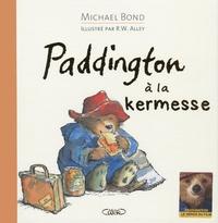 Michael Bond et Robert W. Alley - Paddington à la kermesse.