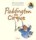 Michael Bond et Robert W. Alley - Paddington au cirque.