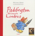 Michael Bond et Robert W. Alley - Paddington découvre Londres.