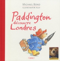 Michael Bond et Robert W. Alley - Paddington découvre Londres.
