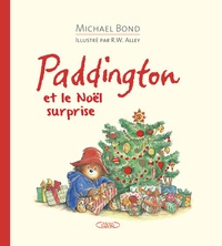 Michael Bond et Robert W. Alley - Paddington et le Noël surprise.