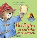 Michael Bond et Robert W. Alley - Paddington et son drôle de sandwich.