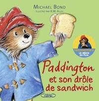 Michael Bond et Robert W. Alley - Paddington et son drôle de sandwich.