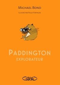 Michael Bond - Paddington explorateur.