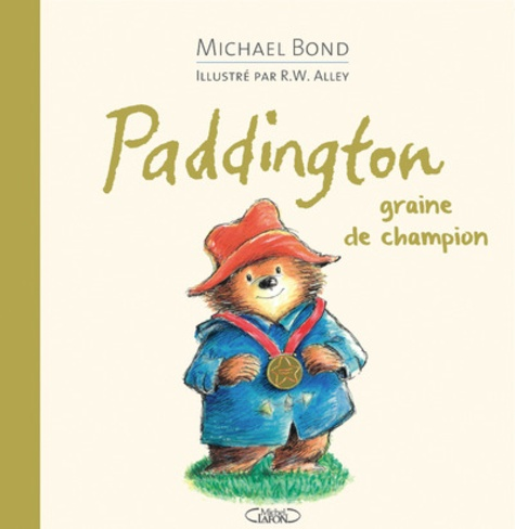 Michael Bond et Robert W. Alley - Paddington graine de champion.