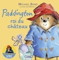 Michael Bond - Paddington, roi du château.