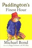 Michael Bond et Robert W. Alley - Paddington's finest hour.