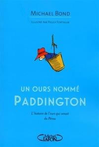 Michael Bond - Un ours nommé Paddington.