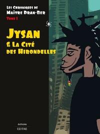 Michaël Boulet et Sanjy Ramboatiana - Jysan et la cité des hirondelles.