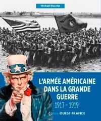 Michaël Bourlet - L'armée américaine dans la grande guerre - 1917-1919.
