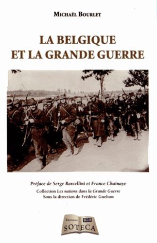 Michaël Bourlet - La Belgique et la Grande Guerre.