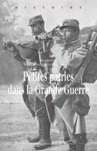Michaël Bourlet et Yann Lagadec - Petites patries dans la Grande Guerre.