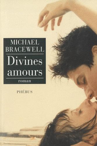 Michael Bracewell - Divines amours.