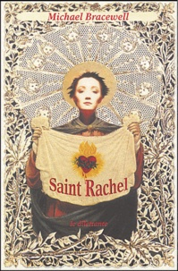 Michael Bracewell - Saint Rachel.