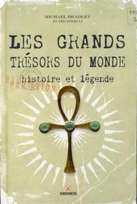 Michael Bradley - Les grands trésors du monde - Histoire et légende.