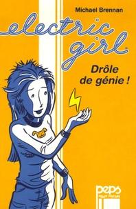 Michael Brennan - Electric Girl Tome 1 : Drôle de génie !.