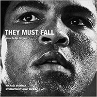 Michael Brennan - They must fall Muhammad Ali and the men he fought.