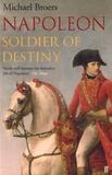 Michael Broers - Napoleon - Soldier of Destiny.