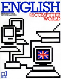 Michael Brookes et François Lagoutte - English for the computer world.