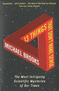 Michael Brooks - 13 Things that Don't Make Sense.