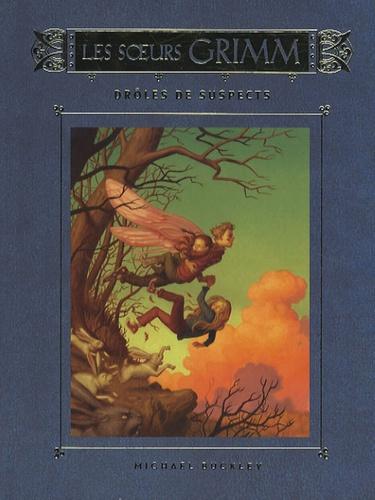 Michael Buckley - Les Soeurs Grimm Tome 2 : Drôles de suspects.