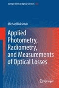 Michael Bukshtab - Applied Photometry, Radiometry, and Measurements of Optical Losses.