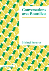 Michael Burawoy - Conversations avec Bourdieu.