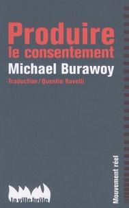 Michael Burawoy - Produire le consentement.