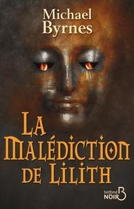 Michael Byrnes - La malédiction de Lilith.