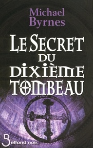 Michael Byrnes - Le Secret du dixième tombeau.