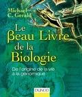 Michael C. Gerald - Le beau livre de la biologie - De l'origine de la vie à la génomique.