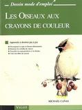Michael Canas - Les Oiseaux aux crayons de couleur.