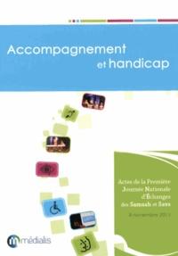 Michaël Carré - Accompagnement et handicap - Actes de la première Journée nationale d'échanges des Samsah et Savs du 8 novembre 2011.