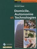 Michaël Carré - Domicile, autonomie et technologies.