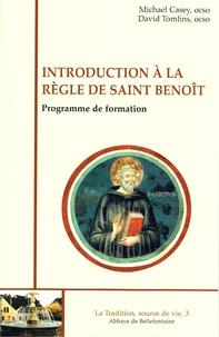 Michael Casey - Introduction à la règle de Saint Benoît - Programme de formation.