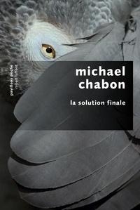 Michael Chabon - La solution finale.