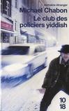 Michael Chabon - Le club des policiers yiddish.