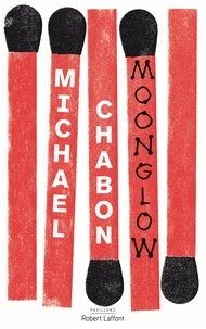 Michael Chabon - Moonglow.
