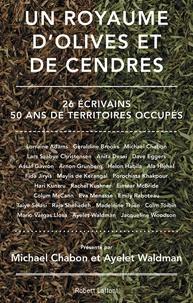 Un royaume dolives et de cendres - 26 écrivains, 50 ans de Territoires occupés.pdf
