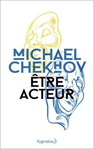 Michael Chekhov - Etre acteur.