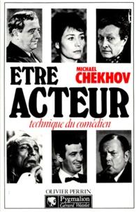 Michael Chekhov - Etre acteur - Technique du comédien.