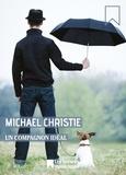 Michael Christie - Un compagnon idéal.