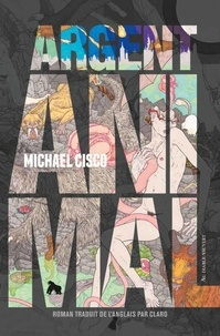 Michael Cisco - Argent animal.
