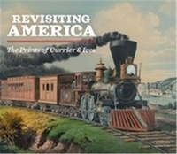 Michael Clapper - Revisiting America - The prints of Currier & Ives.