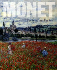 Michael Clarke et Richard Thomson - Monet - The Seine and the Sea 1878-1883.