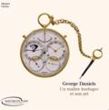 Michael Clerizo - George Daniels - Un maître horloger et son art.