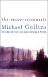 Michael Collins - The resurrectionists.